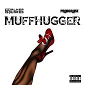 Play & Download Muffhugger (feat. ProbCause) by The Palmer Squares | Napster