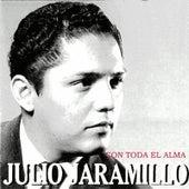 Con Toda el Alma by Julio Jaramillo