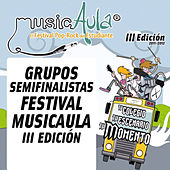Play & Download Semifinalistas III Edición Festival MusicAula by Various Artists | Napster