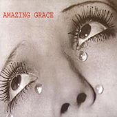 Play & Download Amazing Grace by Amazing Grace | Napster