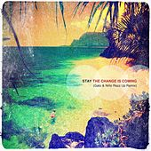 The Change is Coming (Gato & Niño Razz Up Remix) by Stay