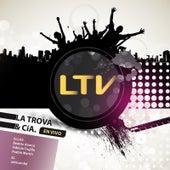 Ltv - La Trova & Cía (En Vivo) by Trova