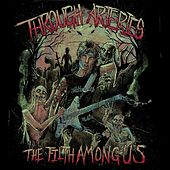 Play & Download The Filth Among Us by Through Arteries | Napster