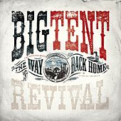 Play & Download The Way Back Home by Big Tent Revival | Napster
