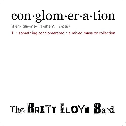 Conglomeration by The Britt Lloyd Band