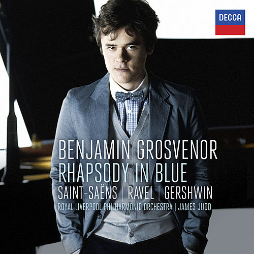 Play & Download Benjamin Grosvenor - Rhapsody In Blue: Saint-Säens, Ravel, Gershwin by Benjamin Grosvenor | Napster