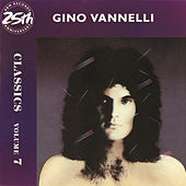 Play & Download Classics Volume 7 by Gino Vannelli | Napster