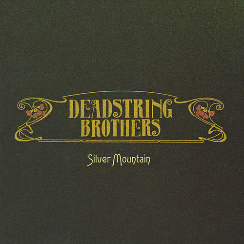 Silver Mountain by Deadstring Brothers