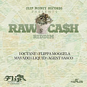 Play & Download Raw Cash Riddim by Various Artists | Napster