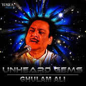 Play & Download Unheard Gems - Ghulam Ali by Ghulam Ali | Napster