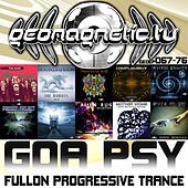 Play & Download Geomagnetic Records Goa Psy Fullon Progressive Trance EP's 67 - 76 by Various Artists | Napster