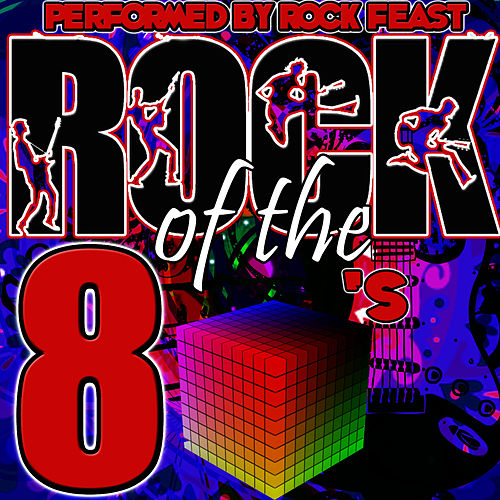 Play & Download Rock of the 80's by Rock Feast | Napster