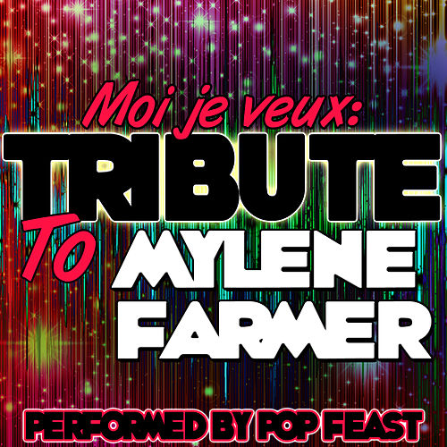 Play & Download Moi Je Veux: Tribute to MYLÈNE Farmer by Pop Feast | Napster