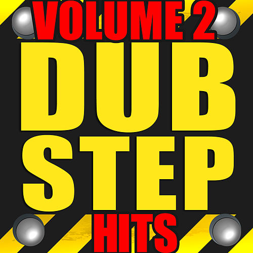 Play & Download Dubstep Hits Volume 2 by Various Artists | Napster