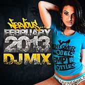 Nervous February 2013 [DJ Mix] by Various Artists