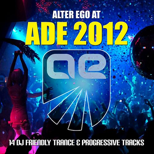 Play & Download Alter Ego at ADE - EP by Various Artists | Napster