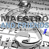 Maestro and Friend Vol.1 by Various Artists