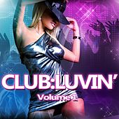 Play & Download CLUB:LUVIN' Volume 1 - EP by Various Artists | Napster