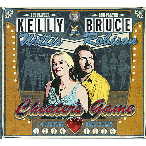 Play & Download Cheater's Game by Kelly Willis & Bruce Robison | Napster