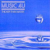 Play & Download Thicker Than Water by Music4U | Napster