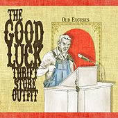 Play & Download Old Excuses by The Good Luck Thrift Store Outfit | Napster