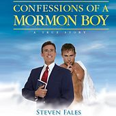 Play & Download Confessions of a Mormon Boy (Live from London) by Steven Fales | Napster