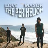 Play & Download The Perihelion by Love Mason | Napster