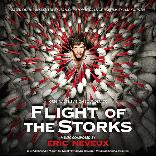 Flight of the Storks (Original Television Soundtrack) by Eric Neveux