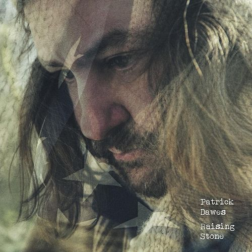 Play & Download Raising Stone by Patrick Dawes | Napster