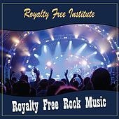 Title: Royalty Free Rock Music - Artist: Royalty Free Institute by Royalty Free Institute