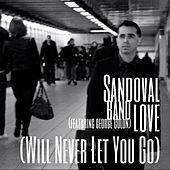 Play & Download Love (Will Never Let You Go) [feat. George Colon] by Sandoval Band | Napster