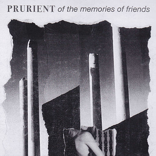 Play & Download Of The Memories Of Friends by Prurient | Napster