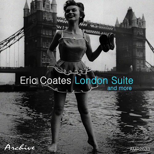 Play & Download London Suite and More by Eric Coates | Napster