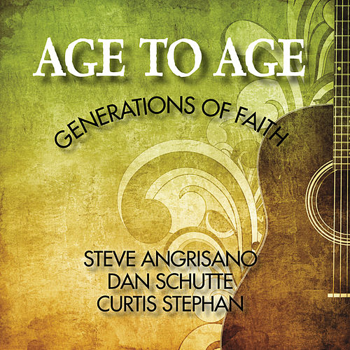 Play & Download Age to Age by Steve Angrisano | Napster