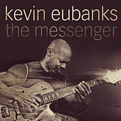 Play & Download The Messenger by Kevin Eubanks | Napster
