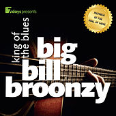 Play & Download 7days presents: Big Bill Broonzy - King Of The Blues by Big Bill Broonzy | Napster