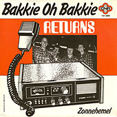 Play & Download Bakkie Oh Bakkie by Returns | Napster