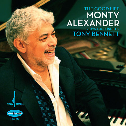 The Good Life (The Music Of Tony Bennett) by Monty Alexander