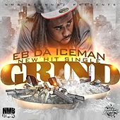 Play & Download Grind by Eb da Iceman | Napster