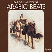 Play & Download Bar de lune Platinum Arabic Beats by Various Artists | Napster