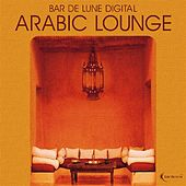 Play & Download Bar de Lune Platinum Arabic Lounge by Various Artists | Napster