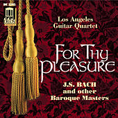 Play & Download For Thy Pleasure by Los Angeles Guitar Quartet | Napster