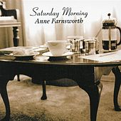 Play & Download Saturday Morning by Anne Farnsworth | Napster