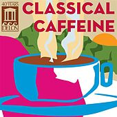 Classical Caffeine by Various Artists