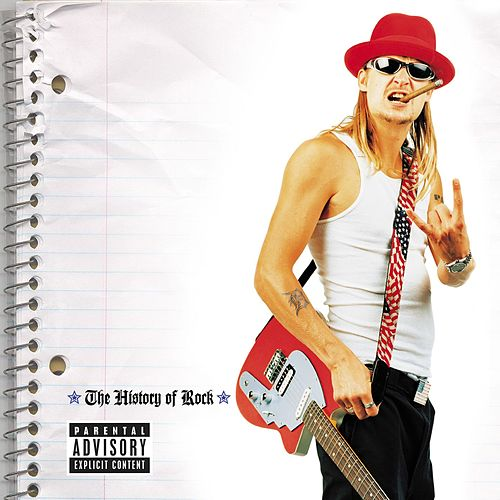 The History Of Rock by Kid Rock