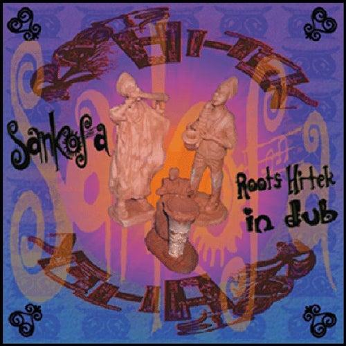 Sankofa (Roots Hitek-in-Dub) by Roots Hitek