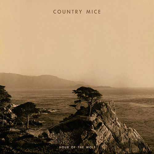 Play & Download Hour of the Wolf by Country Mice | Napster
