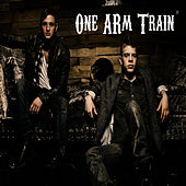 Play & Download One Arm Train by One Arm Train | Napster