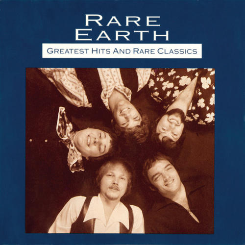 Play & Download Greatest Hits And Rare Classics by Rare Earth | Napster
