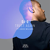 Trust Again (feat. Louise Williams) - EP by DJ Q